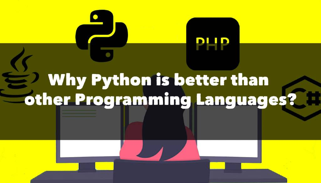 Why Python is better than other languages