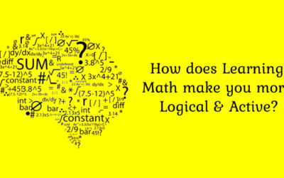 How does Learning Math make you more logical and active?