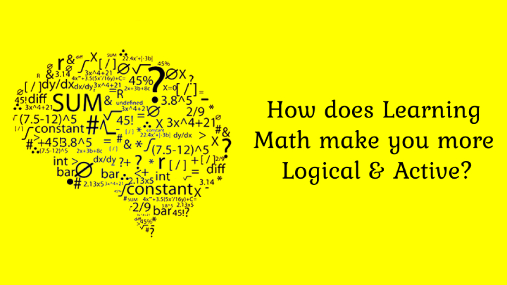 How does learning math make you more logical and active