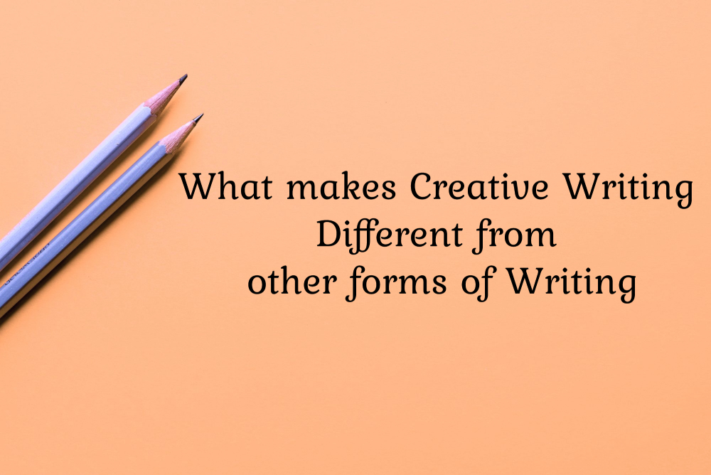 What makes creative writing different from other forms of writing